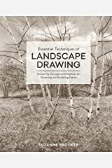 Essential Techniques of Landscape Drawing: Master the Concepts and Methods for Observing and Rendering Nature Kindle Edition