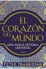 El corazón del mundo: Una nueva historia universal (Spanish Edition) Format Kindle