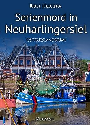 Online PDF ++Serienord in Neuharlingersiel Ostfrieslandkrii Die Koissare Bert Linnig und Nina Jürgens eritteln 2, Rolf Uliczka VVIP