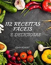 112 Receitas Fáceis e Deliciosas (Portuguese Edition)