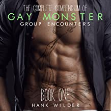 The Complete Compendium of Gay Monster Group Encounters, Book One