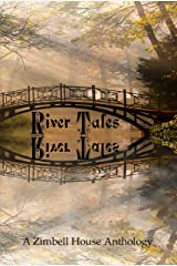 River Tales: A Zimbell House Anthology Kindle Edition