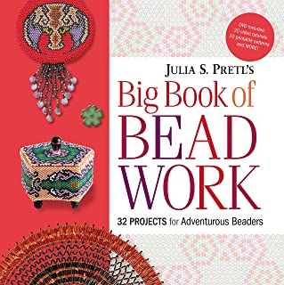Julia Pretl's Big Book of Beadwork: 32 Projects for Adventurous Beaders