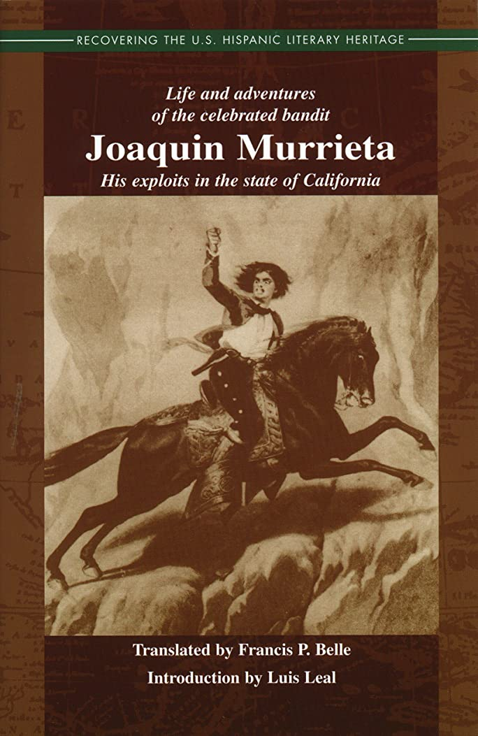 炭水化物解決トンネルLife and Adventures of the Celebrated Bandit Joaquín Murrieta (Recovering the U.S. Hispanic Literary Heritage Series) (English Edition)