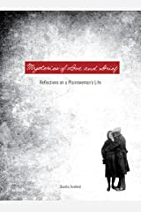 Mysteries of Love and Grief: Reflections on a Plainswoman's Life (Judith Keeling Book) Kindle Edition