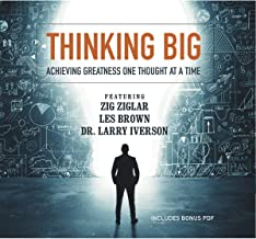 Thinking Big: Achieving Greatness One Thought at a Time