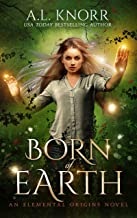 Born of Earth: A Fairytale Ghost Story and Elemental Origins Novel (The Elemental Origins Series Book 3)