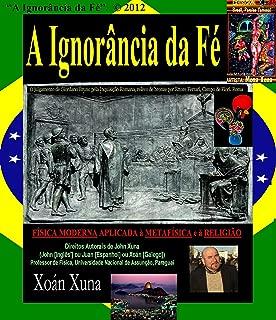 A Ignorância da Fé (Portuguese Edition)