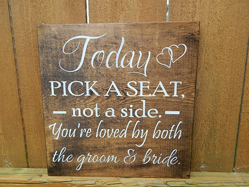 Today pick a seat not a side you're loved by both the groom and bride Wood love quote sign, wedding seating sign, wedding centerpiece