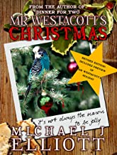 Mr Westacott's Christmas: (Revised edition with bonus preview of Mr Westacott's Holiday.) (English Edition)