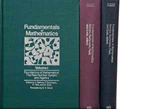 Fundamentals of Mathematics, 3 Volume Set: Volume I: Foundation of Mathematics The Real Number System and Algebra. II: Geometry. III: Analysis