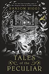 Tales of the Peculiar (Miss Peregrine's Peculiar Children) Kindle Edition