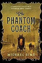 The Phantom Coach: A Connoisseur's Collection of Victorian Ghost Stories (The Connoisseur's Collections)