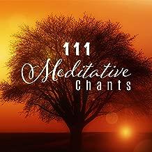 111 Meditative Chants: Tibetan, Zen, Buddhist, Reiki & Shamanic Music, Healing Sounds for Mind, Body, Soul, Inner Harmony & Balance