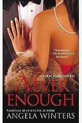 Never Enough, A View Park Novel Kindle Edition