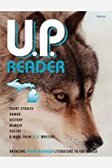 U.P. Reader - Issue #2: Bringing Upper Michigan Literature to the World Kindle Edition