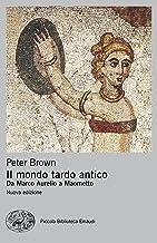 Scaricare Libri Il mondo tardo antico. Da Marco Aurelio a Maometto. Nuova ediz. PDF