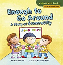 Enough to Go Around: A Story of Generosity (Cloverleaf Books (TM) -- Stories with Character)