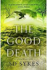 The Good Death (Oswald de Lacy Book 5) Kindle Edition