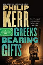 Greeks Bearing Gifts (A Bernie Gunther Novel Book 13)