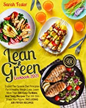 LEAN AND GREEN COOKBOOK 2021: Exploit The Optavia Diet Principles For A Healthy Weight Loss. Learn More Than 500 Easy And ...