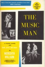The Music Man : A Musical Comedy with Book, Lyrics and Music