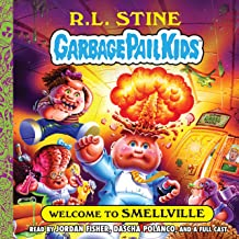 Welcome to Smellville: Garbage Pail Kids, Book 1