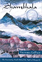 Shambhala: The Fascinating Truth behind the Myth of Shangri-la (Behind the Myth of the Fabled Himalayan Kingdom)