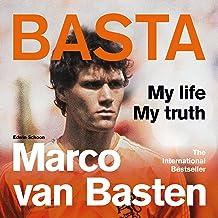 Basta: The Incredible Autobiography of Marco van Basten