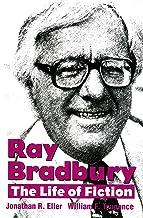 Ray Bradbury: The Life of Fiction