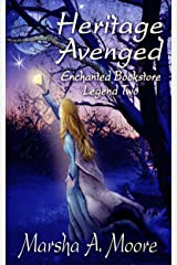 Heritage Avenged: Enchanted Bookstore Legend Two (an Epic Fantasy Romance) (Enchanted Bookstore Legends Book 2) Kindle Edition
