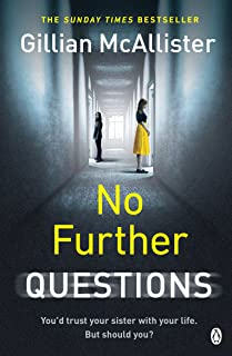 No Further Questions: You'd trust your sister with your life. But should you? The compulsive thriller from the Sunday Time...