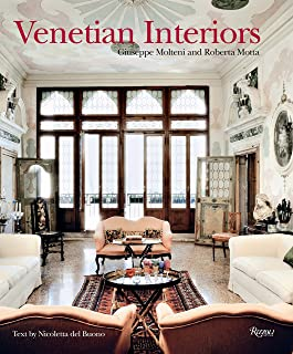 Venetian Interiors: 50 Irreplaceable Sites To Discover, Explore, and Champion