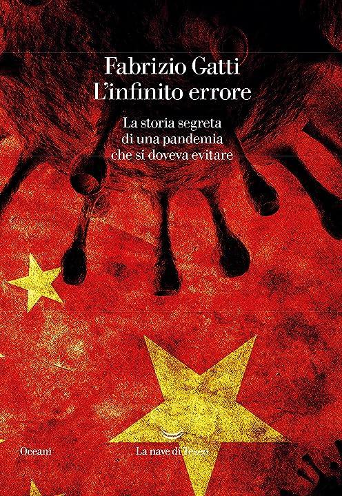 L`infinito errore. la storia segreta di una pandemia che si doveva evitare (italiano)  la nave di teseo 978-8834604137