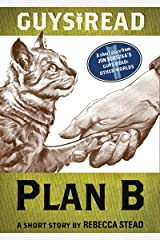 Guys Read: Plan B: A Short Story from Guys Read: Other Worlds Kindle Edition