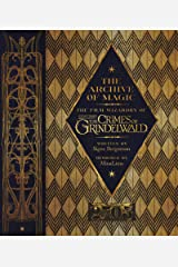 The Archive of Magic: The Film Wizardry of Fantastic Beasts: The Crimes of Grindelwald Hardcover