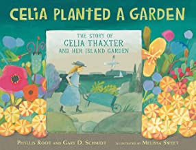Celia Planted a Garden: The Story of Celia Thaxter and Her Island Garden