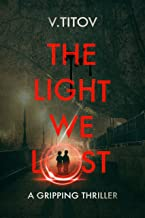 THE LIGHT WE LOST: a gripping thriller: Where are my twins?!!!!!