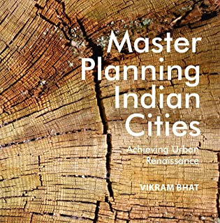Master Planning Indian Cities: Achieving Urban Renaissance (English Edition)