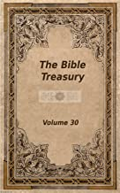 The Bible Treasury: Christian Magazine Volume 30, 1914-15 Edition (English Edition)