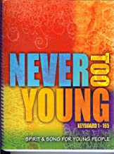 Never Too Young: Spirt & Song for Young People, Keyboard 1-165 (Christian Music)