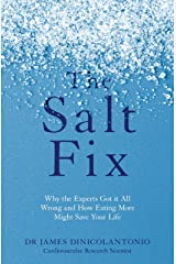 The Salt Fix: Why the Experts Got it All Wrong and How Eating More Might Save Your Life (English Edition) Formato Kindle