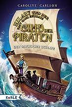 Hilary und der fast ganz ehrbare Club der Piraten - Der magische Schatz (German Edition)