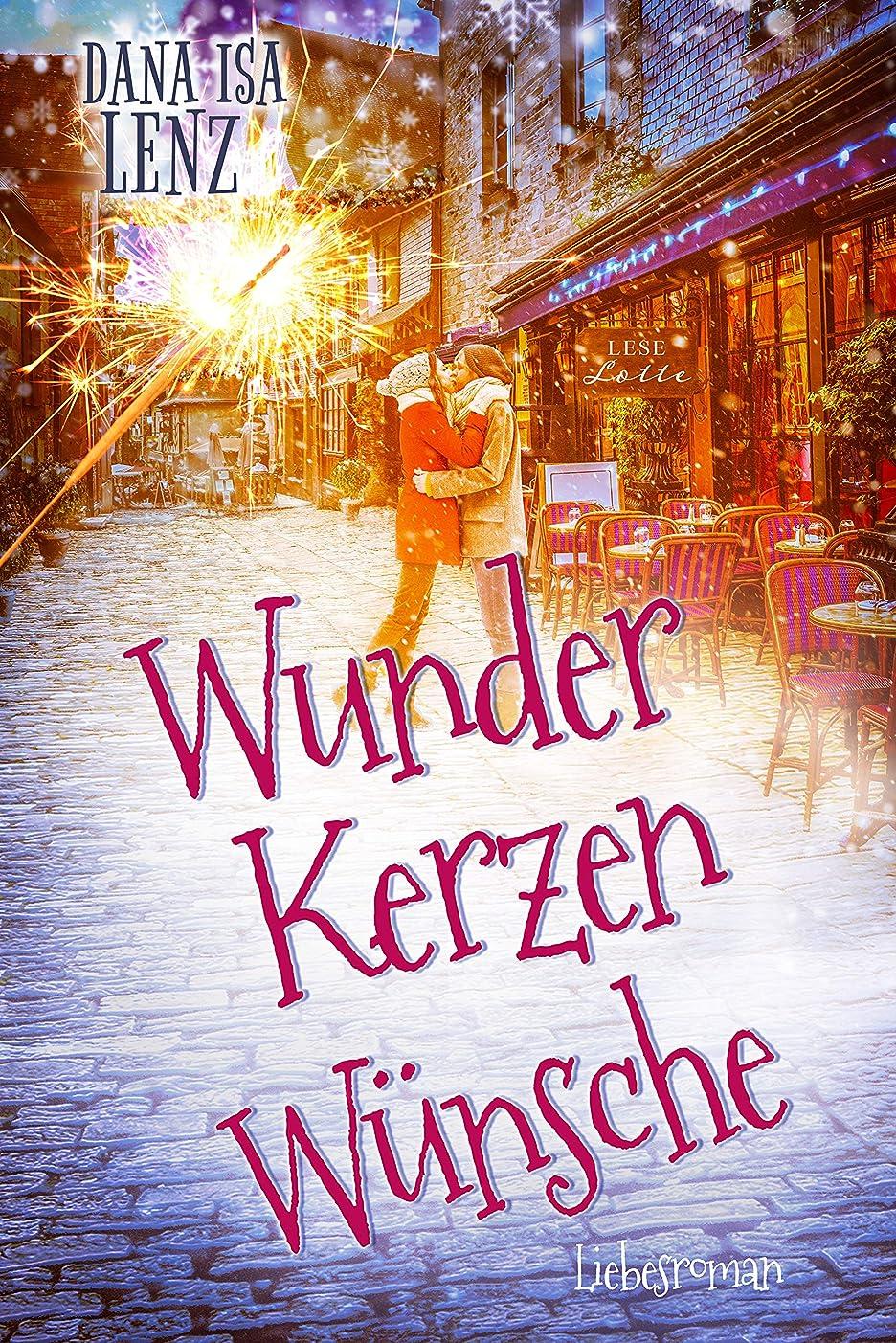 環境に優しい貞槍Wunderkerzenwünsche: Liebesroman (Leselotte 2) (German Edition)