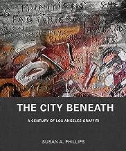 The City Beneath: A Century of Los Angeles Graffiti