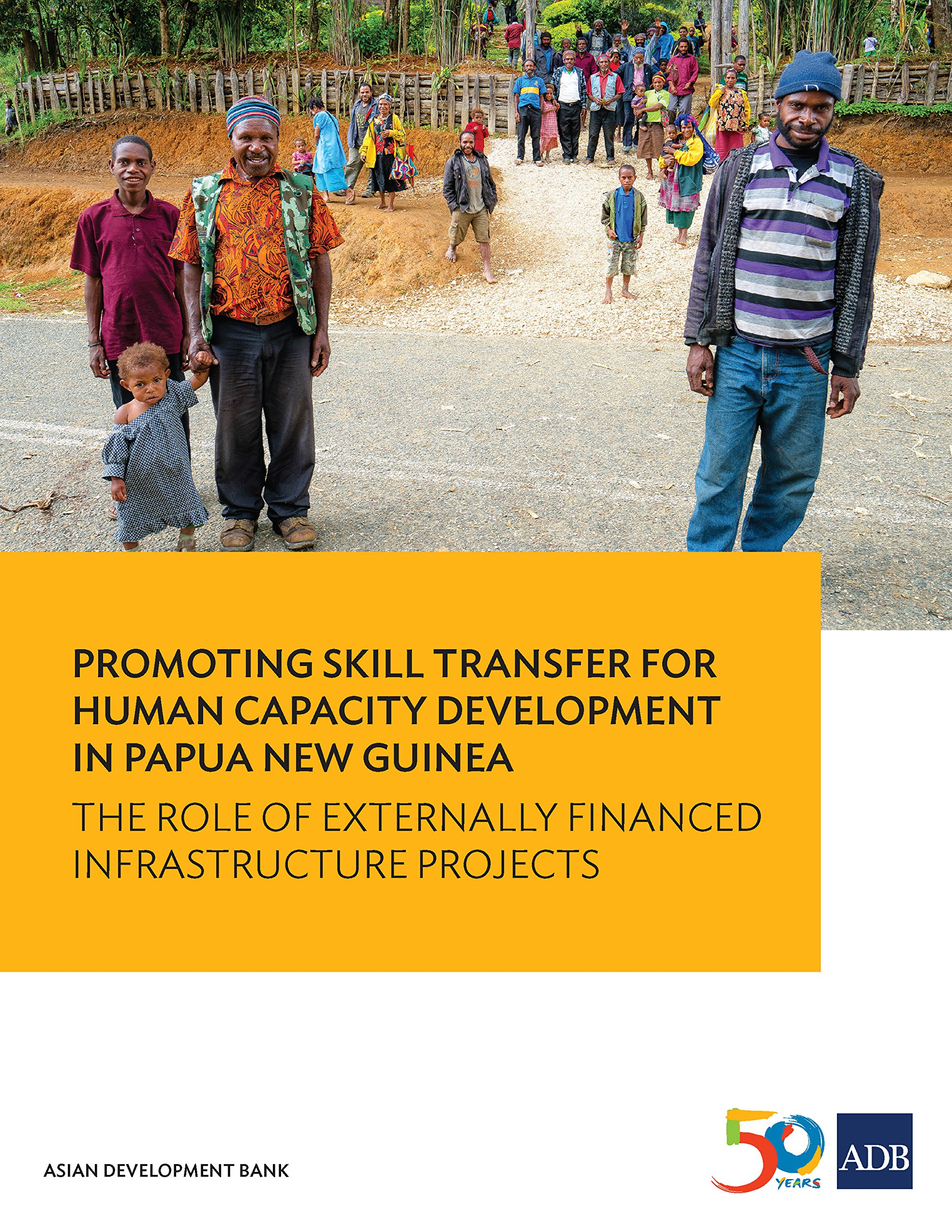 Promoting Skill Transfer for Human Capacity Development in Papua New Guinea: The Role of Externally Financed Infrastructure Projects (Pacific Studies)