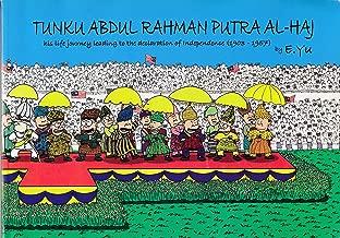 Tunku Abdul Rahman Putra Al-Haj: His Life Journey Leading to the Declaration of Independence, 1903-1957