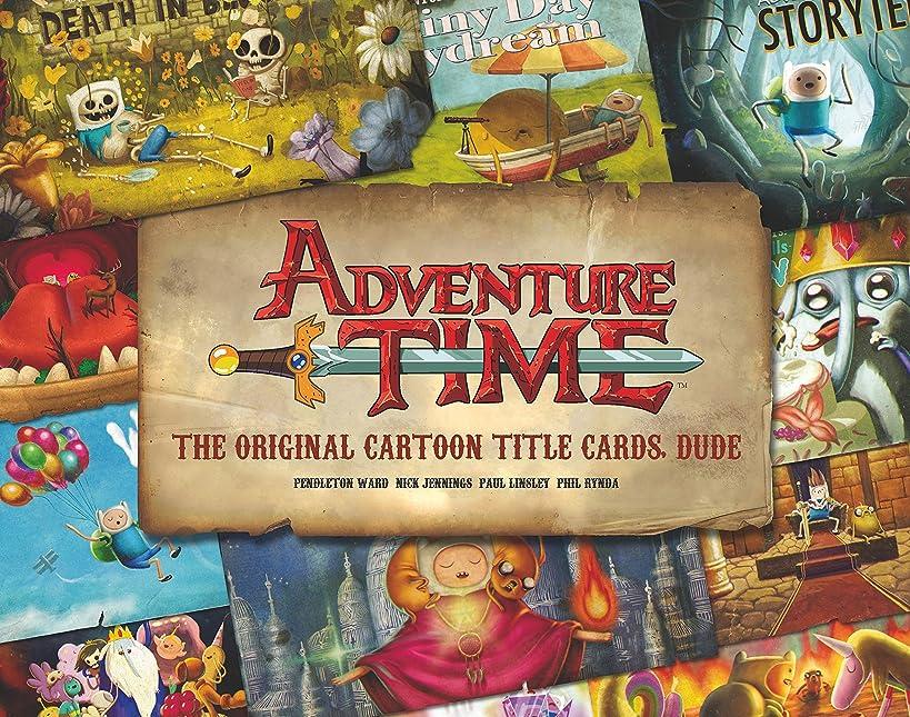 Adventure Time: The Original Cartoon Title Cards (Vol 1): The Original Cartoon Title Cards Seasons 1 & 2