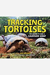 Tracking Tortoises: The Mission to Save a Galápagos Giant Kindle Edition