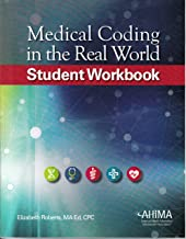 Medical Coding in the Real World, Student Workbook